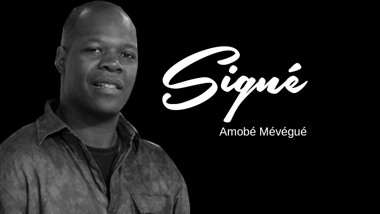 Signé Amobé Mévégué